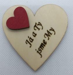 """Srdce s věnováním Já a Ty jsme My"""" 6x6 cm, magnetka"""""""